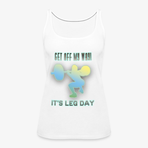 It's Leg Day Women - Débardeur Premium Femme