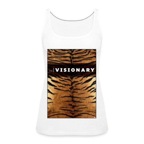 PRTCTANIMAL - Tiger | Im visionary - Women's Premium Tank Top