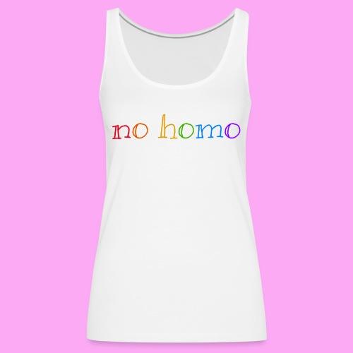 no homo - Naisten premium hihaton toppi