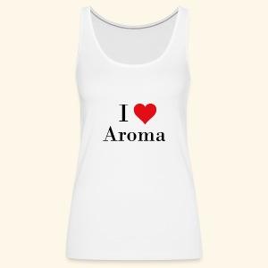i love aroma - Frauen Premium Tank Top