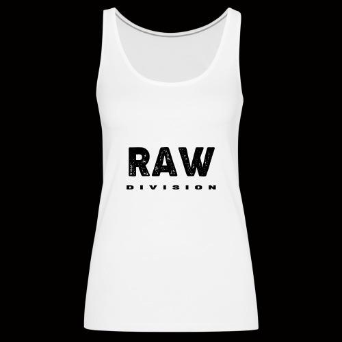 Raw DIvision BLACK LOGO - Women's Premium Tank Top