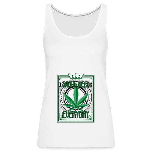Marijuana Smoke Weed Everyday - Frauen Premium Tank Top