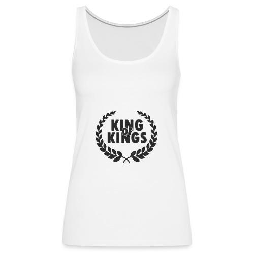 King of kings - Camiseta de tirantes premium mujer