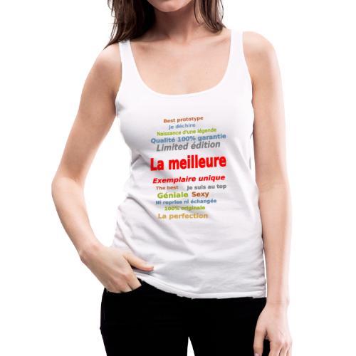 t shirt la meilleure sweat shirt coque et mugs - Débardeur Premium Femme