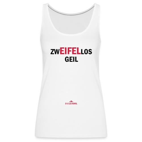 Zweifellos Geil - Frauen Premium Tank Top