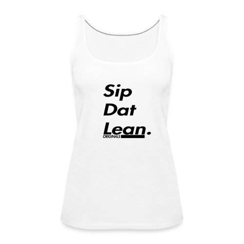 Sip Dat Lean Originals - Frauen Premium Tank Top