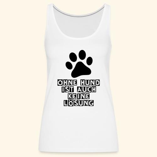Das Shirt für Hundefreunde - Frauen Premium Tank Top