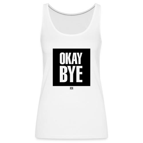 OKAYBYE light - Frauen Premium Tank Top