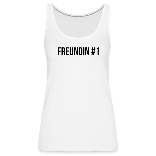 Freundin #1 - Frauen Premium Tank Top