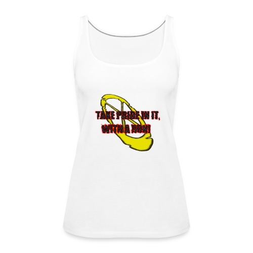 TAKE PRIDE IN IT, WITH A DON! - Frauen Premium Tank Top