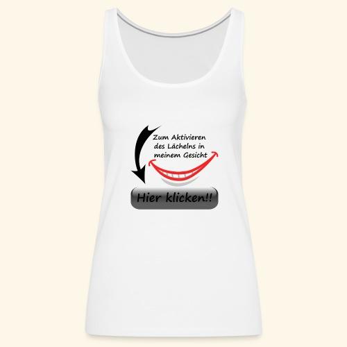 Lächeln Lachen Button Freude Gesicht Spaß flirten - Frauen Premium Tank Top