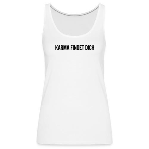 Karma Findet Dich - Frauen Premium Tank Top