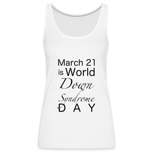 Down-Syndrome-Day!! - Frauen Premium Tank Top