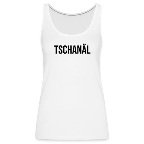 Tschanäl - Frauen Premium Tank Top