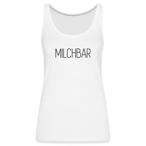 Milchbar - Frauen Premium Tank Top