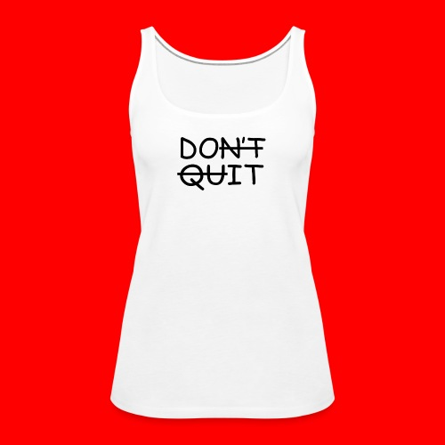 Don't Quit, Do It - Dame Premium tanktop