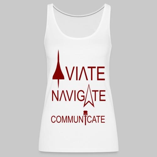 AVIATE - NAVIGATE - COMMUNICATE - Frauen Premium Tank Top