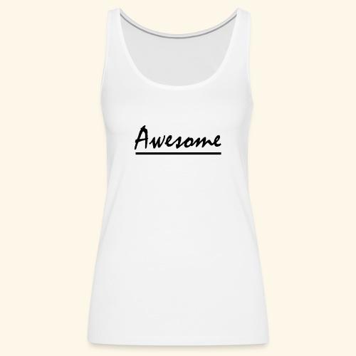 Awesome - Women's Premium Tank Top