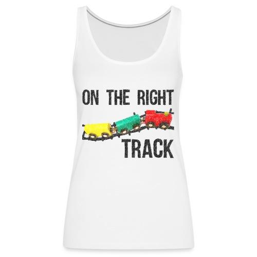 On The Right Track Positive Design Train on Track. - Women's Premium Tank Top
