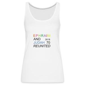 EPHRAIM AND JUDAH Reunited 2018 - 70 - Vrouwen Premium tank top