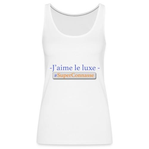 Superconnasse - Débardeur Premium Femme