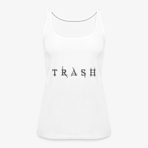 Trash design - Frauen Premium Tank Top