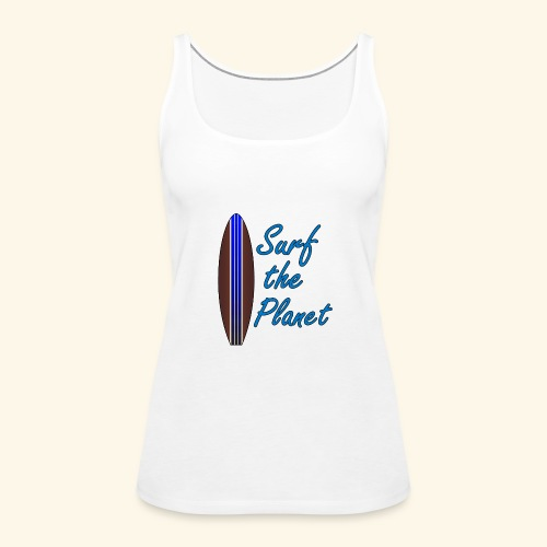 Surf the Planet - Frauen Premium Tank Top