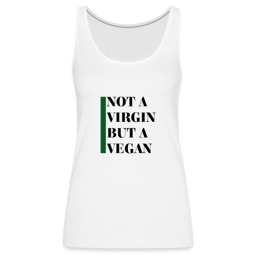 Not A Virgin But A Vegan - Frauen Premium Tank Top