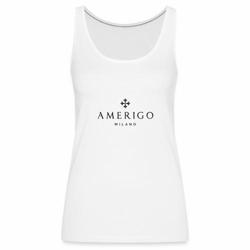 Amerigo Milano - Canotta premium da donna