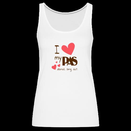 I love my PAS - Frauen Premium Tank Top