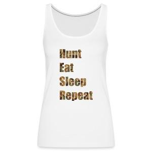 Hunt, Eat, Sleep, Repeat - Frauen Premium Tank Top