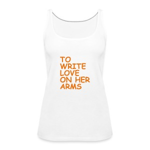 to write love on her arms orange - Frauen Premium Tank Top