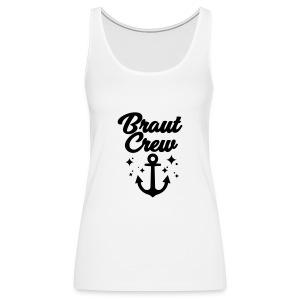 Braut Crew - JGA T-Shirt - JGA Shirt - Braut - Frauen Premium Tank Top