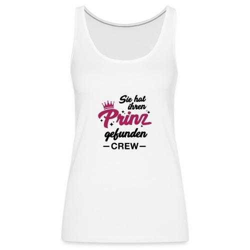 Sie hat ihren Prinz gefunden Crew - JGA T-Shirt - Frauen Premium Tank Top