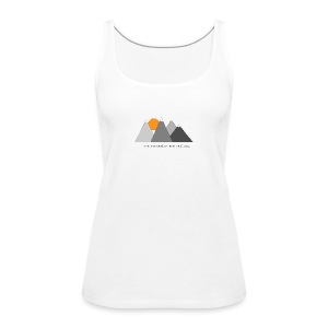 the mountains are calling. - Frauen Premium Tank Top