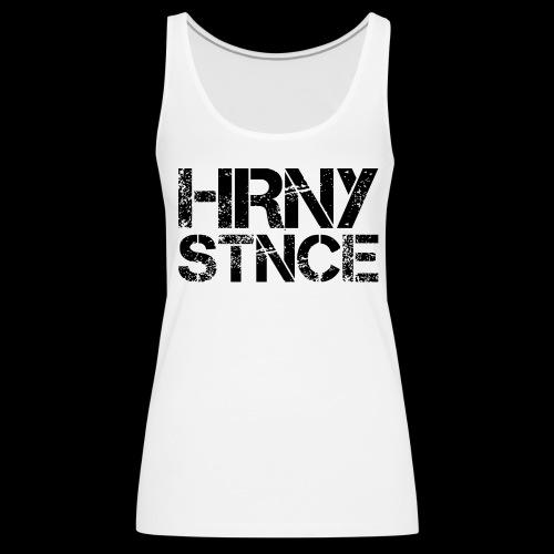 HRNY STNCE - Frauen Premium Tank Top