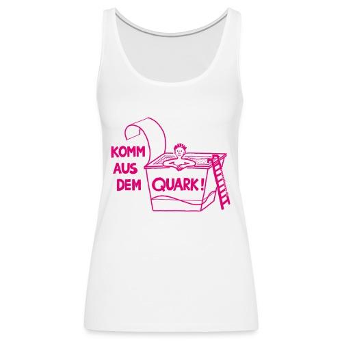KommausdemQuark - Frauen Premium Tank Top