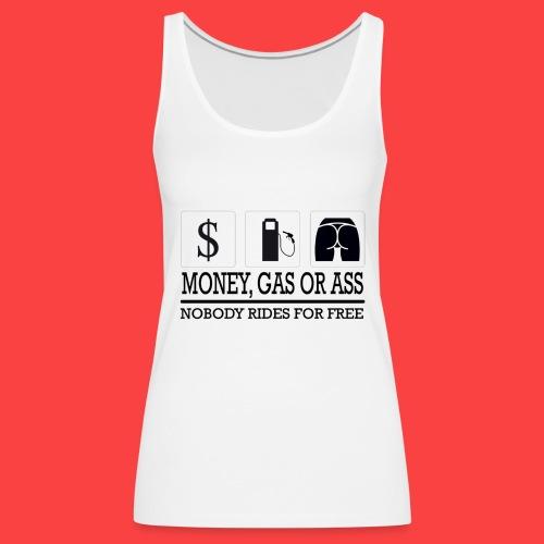 MONEY-GAS-OR-ASS - Camiseta de tirantes premium mujer