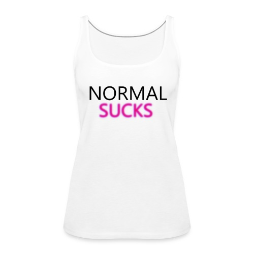 Normal Sucks Original - Camiseta de tirantes premium mujer