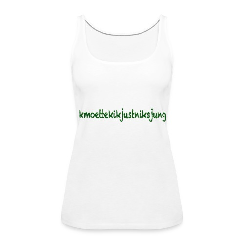 moetjustnix - Vrouwen Premium tank top