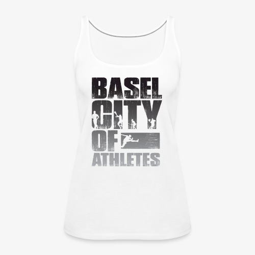 Basel City of Athletes B/W - Frauen Premium Tank Top