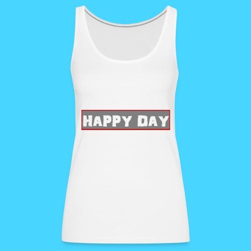 happy_day - Frauen Premium Tank Top