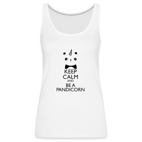 Keep Calm and Be A Pandicorn - Camiseta de tirantes premium mujer