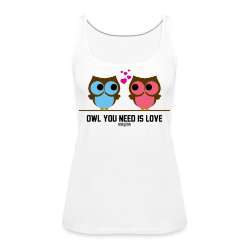 Shirt OwlYouNeed png - Frauen Premium Tank Top
