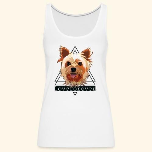 YORKIE LOVE FOREVER - Camiseta de tirantes premium mujer