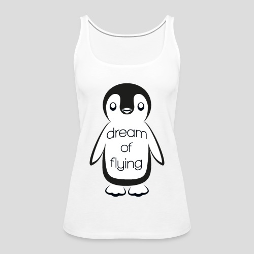 Dream of Flying Pinguin - Women's Premium Tank Top