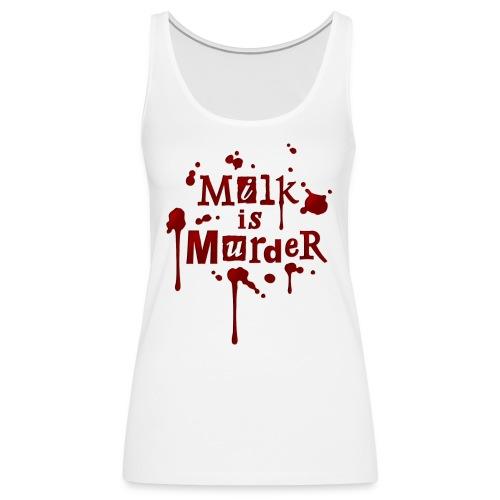 01_t_milkismurder - Frauen Premium Tank Top