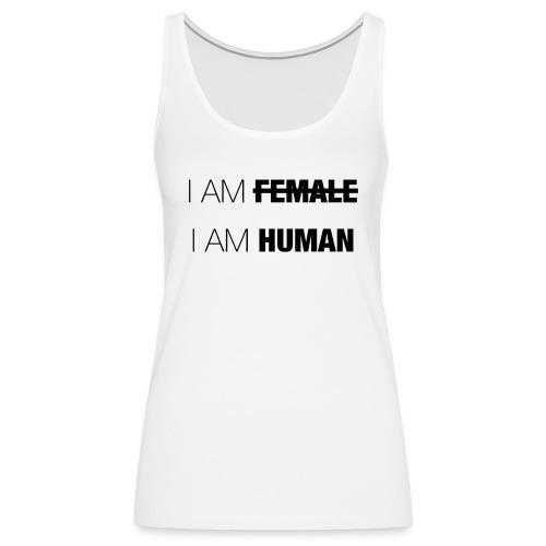 I AM FEMALE - I AM HUMAN - Women's Premium Tank Top