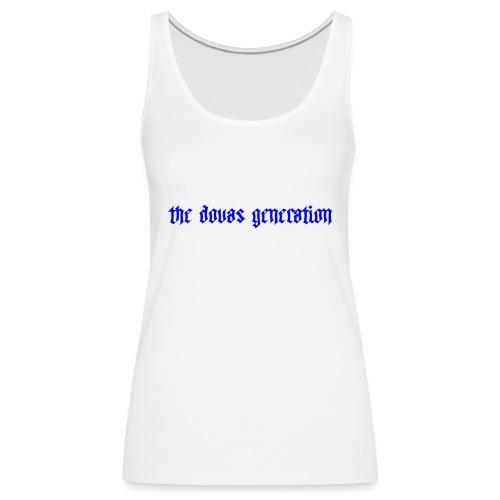 the dovas generation - Premiumtanktopp dam