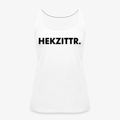 HEKZITTR. - Vrouwen Premium tank top